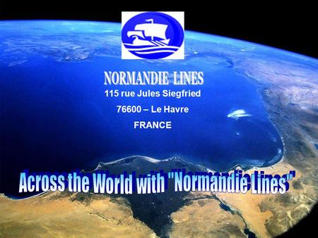 115 rue Jules Siegfried 76600 – Le Havre FRANCE NORMANDIE-LINES is an NVOCC operator since 2005. Round the whole world Normandie Lines offers a complete.