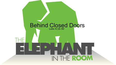 Behind Closed Doors Luke 4:16-30. Welcome… Lieutenant Kyle Dishko, Arlington Police Department & Julie Evans, Director of Alliance for Children.