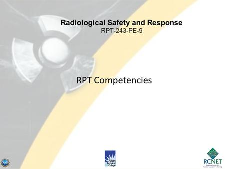 RPT Competencies Radiological Safety and Response RPT-243-PE-9.