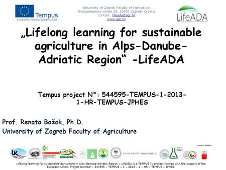 Funded by the European Union University of Zagreb Faculty of Agriculture Svetosimunska street 25, 10000 Zagreb, Croatia Contact:
