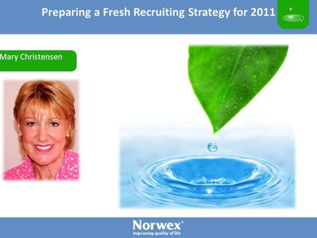Mary Christensen Preparing a Fresh Recruiting Strategy for 2011.