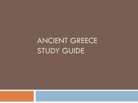 ANCIENT GREECE STUDY GUIDE. 1. Describe the climate of Greece. Greece has a Mediterranean climate with hot, dry summers and mild, moist winters. 2. What.