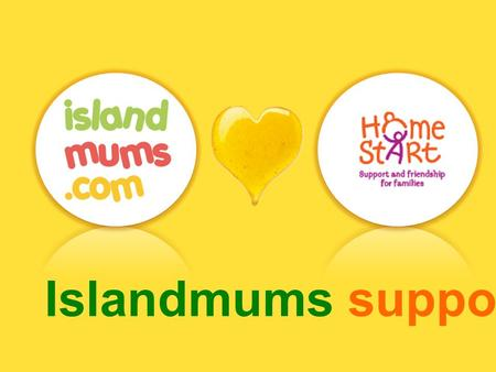 Islandmums supports Home-Start. What's On Calenda r.