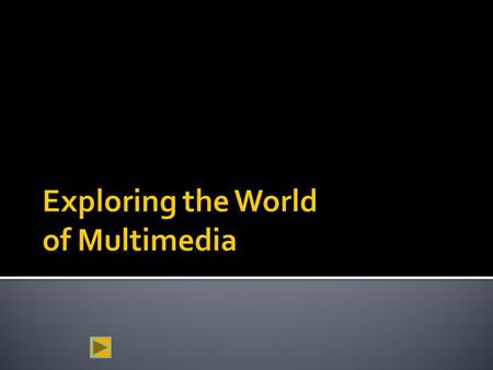  Multimedia is the integration of text, still and moving images, and sound by means of computer technology.  In our society media is almost exclusively.