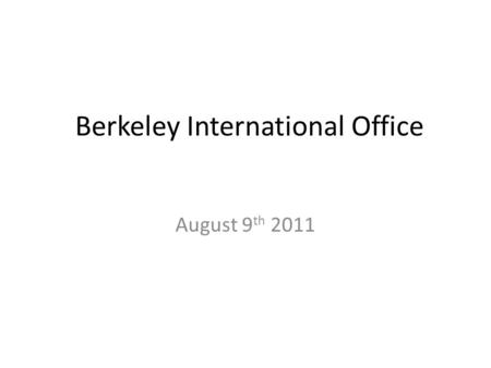 Berkeley International Office August 9 th 2011. All Degree–Seeking Source: University of California / Berkeley International Office (BIO )