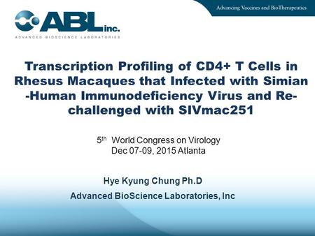 Hye Kyung Chung Ph.D Advanced BioScience Laboratories, Inc Transcription Profiling of CD4+ T Cells in Rhesus Macaques that Infected with Simian -Human.