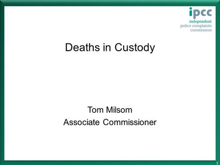 Deaths in Custody Tom Milsom Associate Commissioner 1.
