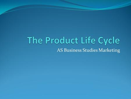 AS Business Studies Marketing. Look at the Products below and state which stage of the product lifecycle that they belong to. Name 3 more products for.