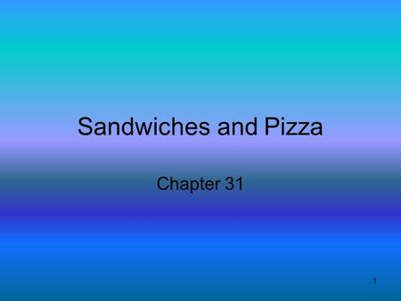 1 Sandwiches and Pizza Chapter 31. 2 Enjoy a variety of foods in one bite!! Complex carbs, B vitamins and fiber.