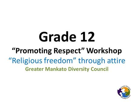 "Grade 12 ""Promoting Respect"" Workshop ""Religious freedom"" through attire Greater Mankato Diversity Council."