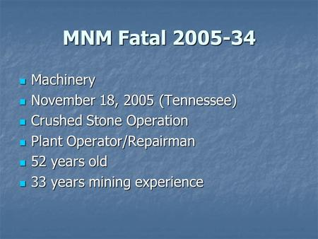 MNM Fatal 2005-34 Machinery Machinery November 18, 2005 (Tennessee) November 18, 2005 (Tennessee) Crushed Stone Operation Crushed Stone Operation Plant.