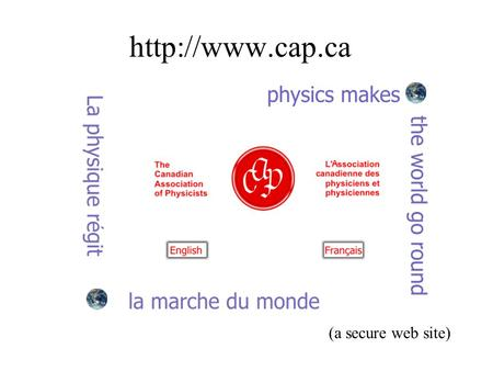 (a secure web site). Liaison with Government and the Natural Sciences and Engineering Research Council Protection of the Profession.