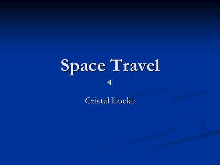 Space Travel Cristal Locke. First Dog in Space Laika was the first dog sent into orbit around the Earth. Laika was the first dog sent into orbit around.
