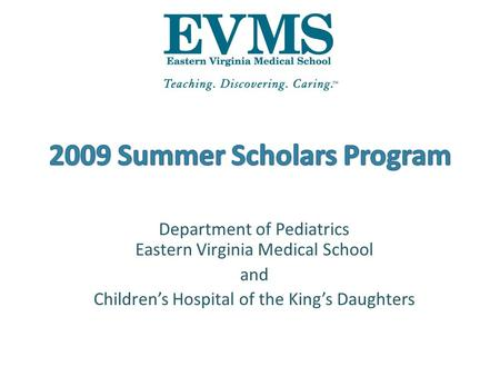 Department of Pediatrics Eastern Virginia Medical School and Children's Hospital of the King's Daughters.