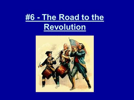 #6 - The Road to the Revolution. Colonies vs. Great Britain Continental Army Home field Advantage –Know the land –Easy to resupply Leadership Purpose.