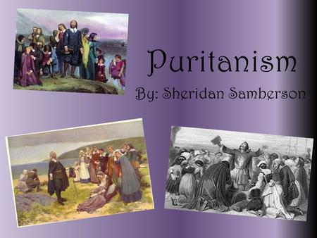 Puritanism By: Sheridan Samberson. Setting The Massachusetts Bay Colony was an English Settlement on the east coast of North America in the 17 th century.