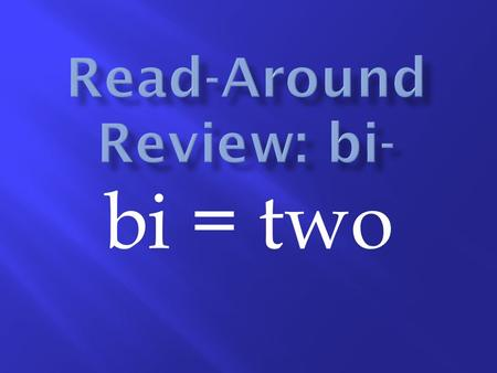 Bi = two. What is the word that describes a person who can speak both Spanish and English?