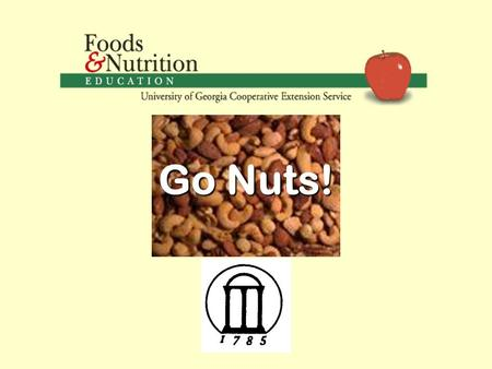 Go Nuts!. FAT Nuts Are High in FAT High fat = High Calorie. On average, 85% of fat found in nuts is unsaturated. Unsaturated fat can decrease LDL cholesterol.