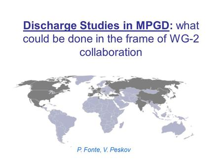 Discharge Studies in MPGD: what could be done in the frame of WG-2 collaboration P. Fonte, V. Peskov.