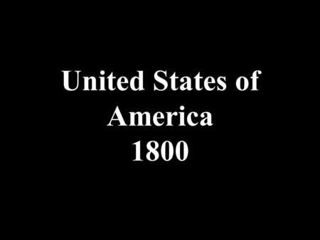 United States of America 1800. TODAY FACT: Over 20 million people are held in bonded labor right now.
