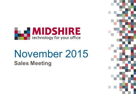 November 2015 Sales Meeting. The Midlands leading supplier of integrated MFD systems and business software  Lease Documents – Chris Powell  Review Of.