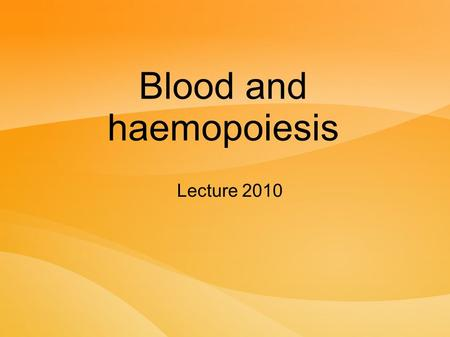 Blood and haemopoiesis Lecture 2010. Blood Volume – approximately 5,5 L Hematocrit – volume of the erythrocyte mass: women 35 – 45%, men 40 – 50% Buffy.