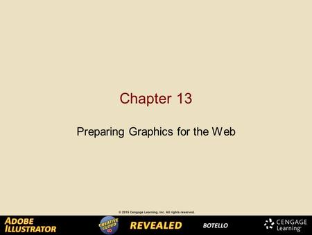 Chapter 13 Preparing Graphics for the Web. Creating Slices When you create graphics for the web, you will need to pay attention to different considerations.