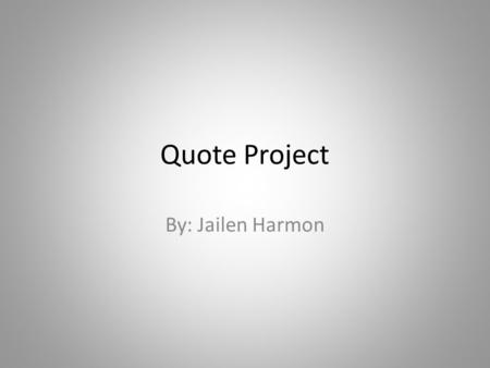 "Quote Project By: Jailen Harmon. Sports ""Good, Better, Best. Never let it rest. Until your good is better & your better is best."" -Tim Duncan."