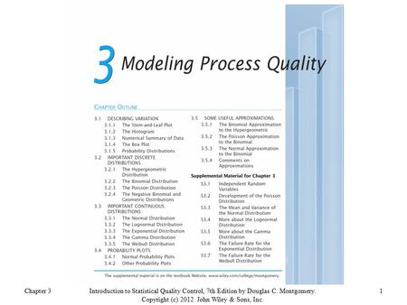 Chapter 31Introduction to Statistical Quality Control, 7th Edition by Douglas C. Montgomery. Copyright (c) 2012 John Wiley & Sons, Inc.