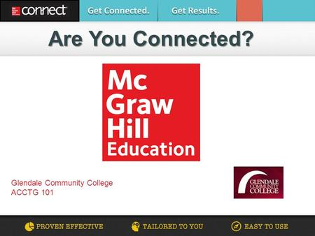 Are You Connected? Glendale Community College ACCTG 101.