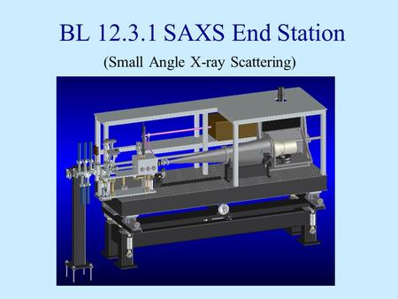 BL 12.3.1 SAXS End Station (Small Angle X-ray Scattering)