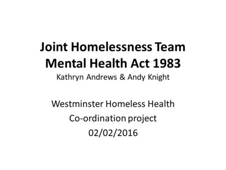 Westminster Homeless Health Co-ordination project 02/02/2016