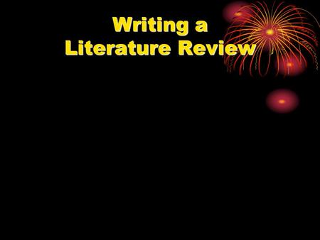 Writing a Literature Review. What is a Literature Review? Gives the reader the sense that you have examined the topic are familiar with contrasting.
