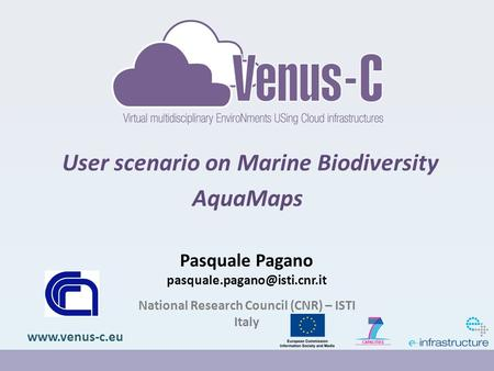 User scenario on Marine Biodiversity AquaMaps  Pasquale Pagano National Research Council (CNR) – ISTI Italy.