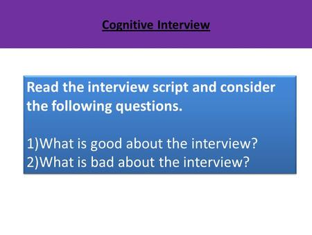 Read the interview script and consider the following questions. 1)What is good about the interview? 2)What is bad about the interview? Read the interview.