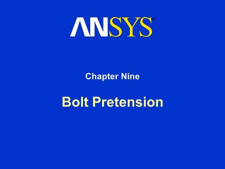 Chapter Nine Bolt Pretension.
