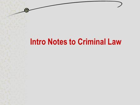 Intro Notes to Criminal Law. Most Crimes Require The action A guilty state of mind A motive.