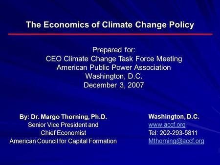 The Economics of Climate Change Policy Prepared for: CEO Climate Change Task Force Meeting American Public Power Association Washington, D.C. December.