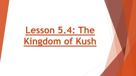 Lesson 5.4: The Kingdom of Kush