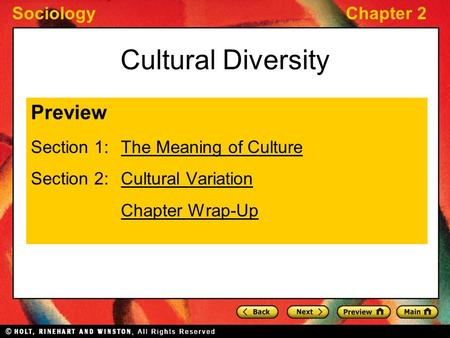 SociologyChapter 2 Cultural Diversity Preview Section 1: The Meaning of CultureThe Meaning of Culture Section 2: Cultural VariationCultural Variation Chapter.