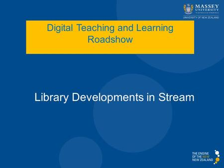 Library Developments in Stream Digital Teaching and Learning Roadshow.