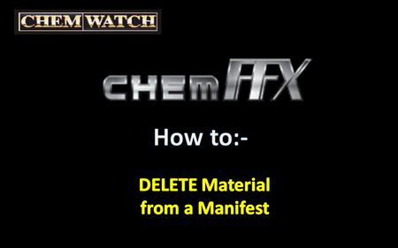 "Select ""MANIFEST"" tab DELETE Material From Manifest."