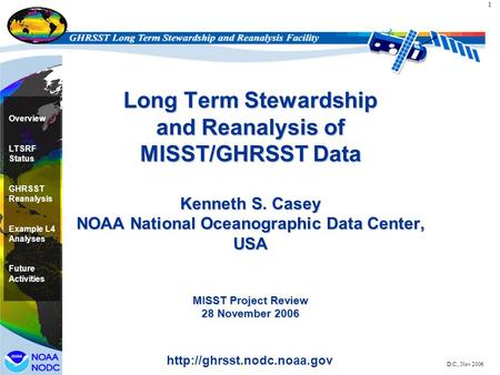 1 Overview LTSRF Status GHRSST Reanalysis Example L4 Analyses Future Activities  D.C., Nov 2006 Long Term Stewardship and Reanalysis.