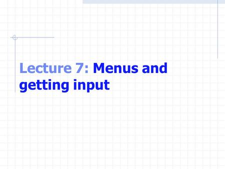 Lecture 7: Menus and getting input. switch Multiple-selection Statement switch Useful when a variable or expression is tested for all the values it can.