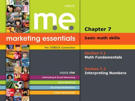 Section 7.1 Math Fundamentals Chapter 7 basic math skills Section 7.2 Interpreting Numbers.