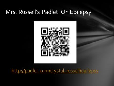 Mrs. Russell's Padlet On Epilepsy