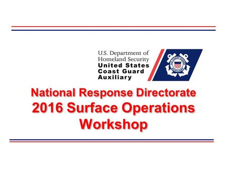 National Response Directorate 2016 Surface Operations Workshop.