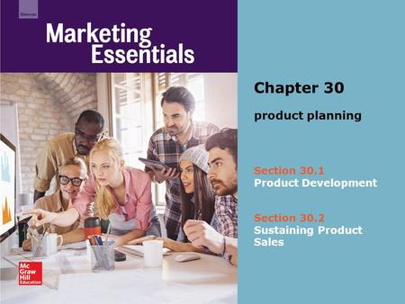 Section 30.1 Product Development Chapter 30 product planning Section 30.2 Sustaining Product Sales.