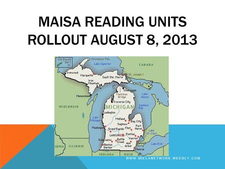 MAISA READING UNITS ROLLOUT AUGUST 8, 2013 WWW.MIELANETWORK.WEEBLY.COM.