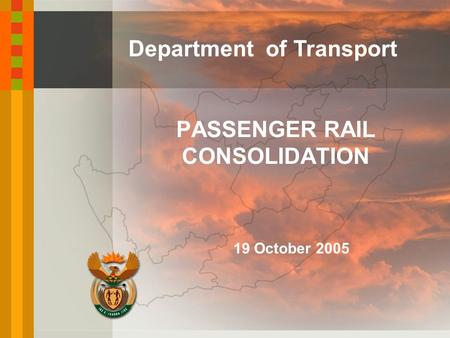 Department of Transport PASSENGER RAIL CONSOLIDATION 19 October 2005.
